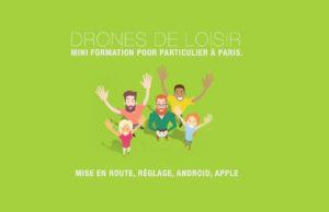 Mini formation Drones pour particulier à Paris.
