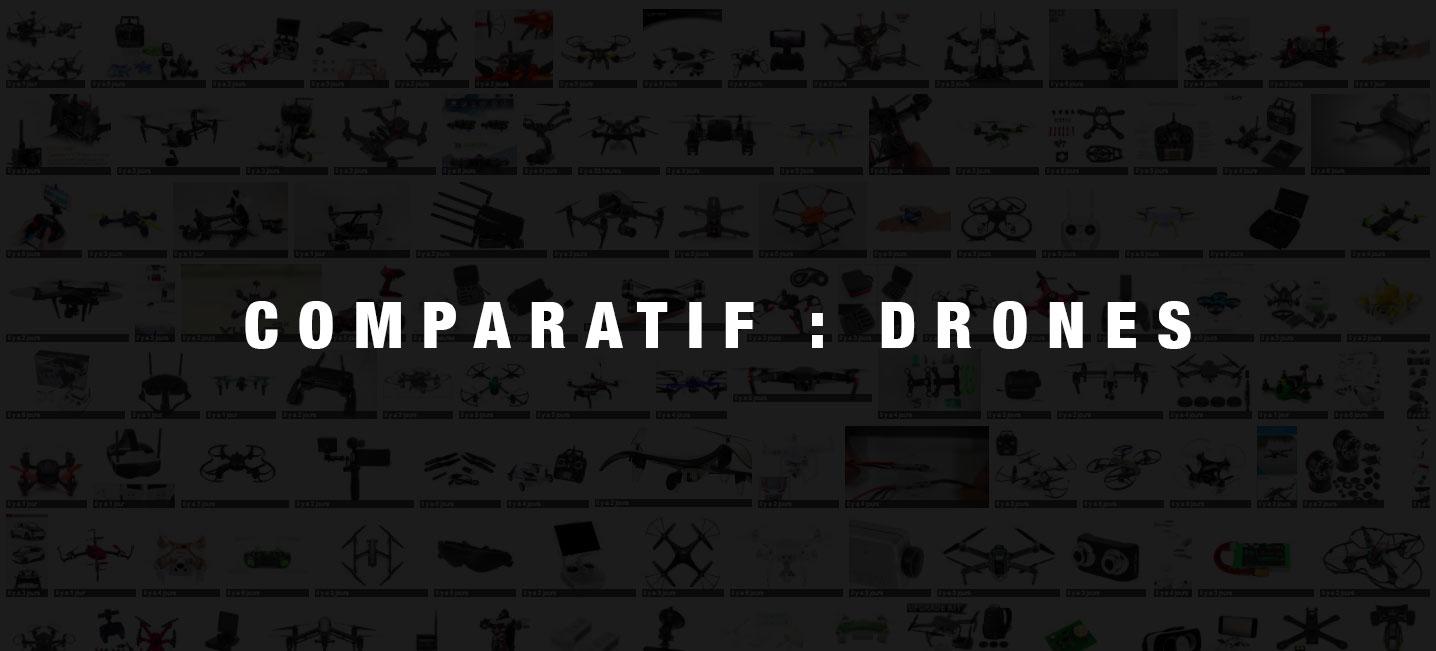 Comparatif drones FPV
