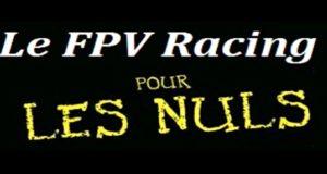 FPV Racing pour les nuls