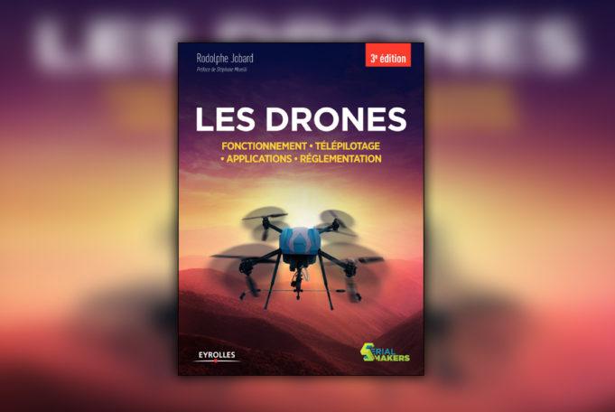 Livre : Les drones Fonctionnement télépilotage applications réglementation