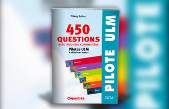 450 QUESTIONS AVEC RÉPONSES COMMENTÉES PILOTES ULM & TÉLÉPILOTES DRONES