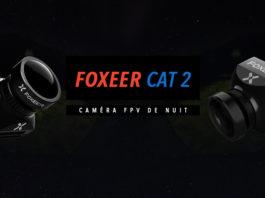 Foxeer Cat 2 Caméra FPV de Nuit
