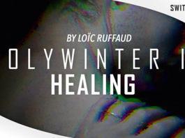 CINEMATIC | HOLYWINTER II - HEALING by Loïc Ruffaud