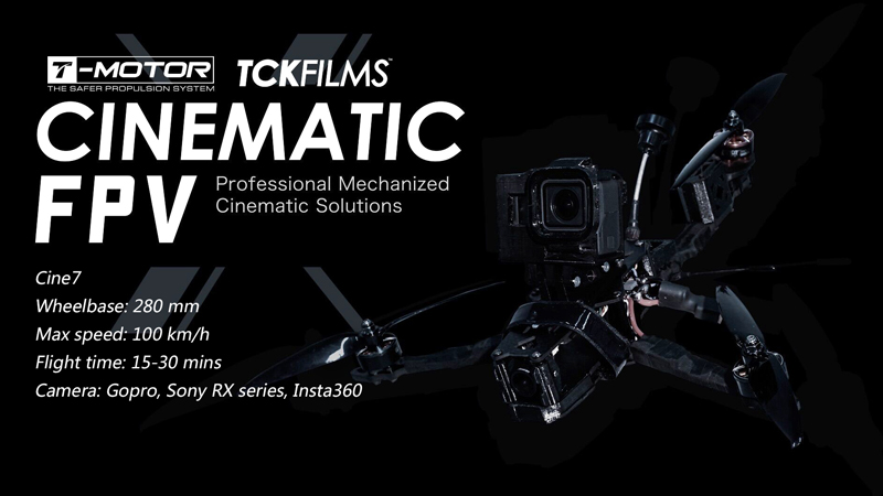 CINE7 CineX t-MOTOR TCKFILMS CINEMATIQUE FPV